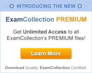 Get Unlimited Access to the all ExamCollection PREMIUM VCE files!